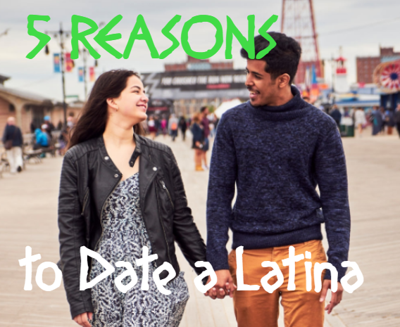 Why You Should Date Latinas